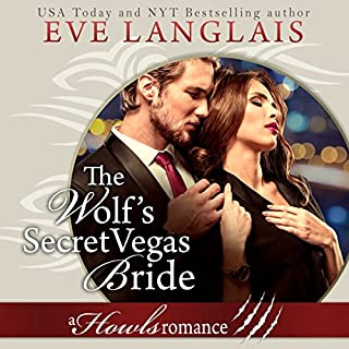 The Wolf's Secret Vegas Bride     Howls Romance              By:                                                                                                                                 Eve Langlais                               Narrated by:                                                                                                                                 Logan McAllister                      Length: 4 hrs and 29 mins     26 ratings     Overall 4.3