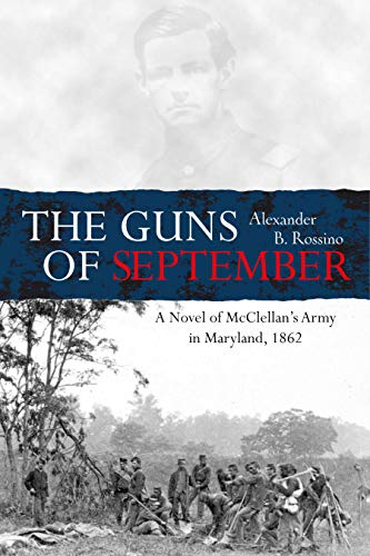 The Guns of September: A Novel of McClellan's Army in Maryland, 1862