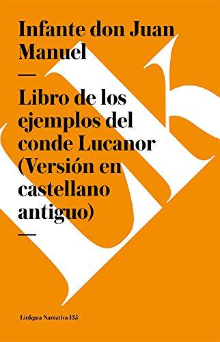 Libro de Los Ejemplos del Conde Lucanor (Versión En Castellano Antiguo) (Narrativa)