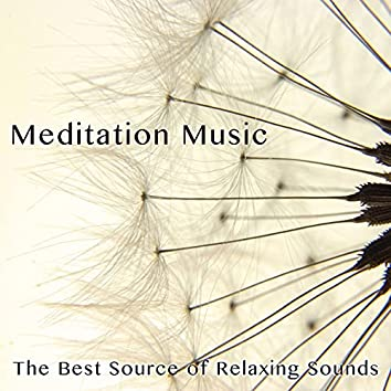 Meditation Music - The Best Source of Relaxing Sounds