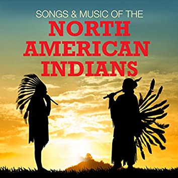 Songs & Music Of The North American Indians