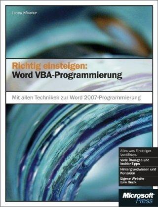 Richtig einsteigen: Word VBA-Programmierung: Mit allen Techniken zur Word 2007-Programmierung