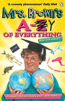 Mrs. Brown's A to Y of Everything 140592036X Book Cover