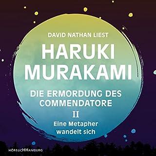 Eine Metapher wandelt sich     Die Ermordung des Commendatore 2              Autor:                                                                                                                                 Haruki Murakami                               Sprecher:                                                                                                                                 David Nathan                      Spieldauer: 13 Std. und 52 Min.     1.167 Bewertungen     Gesamt 4,5