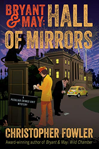 Bryant & May: Hall of Mirrors: A Peculiar Crimes Unit Mystery