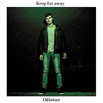 Keep Far Away
