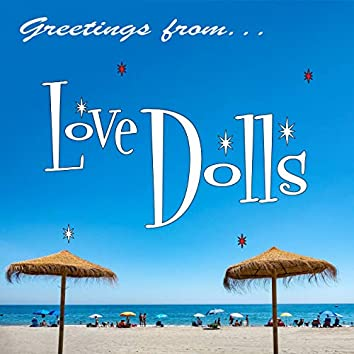 Greetings from Love Dolls