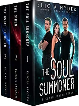 The Soul Summoner Series: Books 1-3 (The Soul Summoner Boxsets Book 1) by [Elicia Hyder]