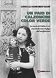 Un paio di calzoncini color verde. La storia di Fulvia Levi, una tredicenne in fuga dal nazifascismo