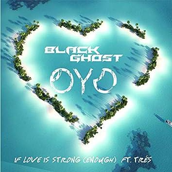 If Love Is Strong (feat. Trés) [Enough]