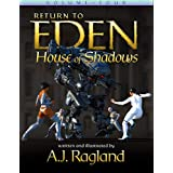 Return To Eden: House of Shadows: Volume 4 (English Edition)