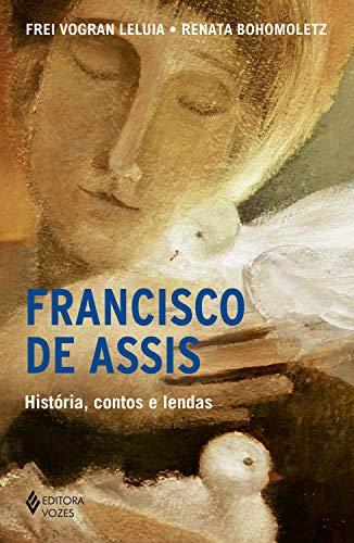 Francisco de Assis: História, contos e lendas