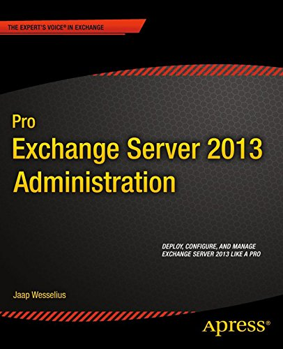 Pro Exchange Server 2013 Administration (Expert\'s Voice in Exchange) (English Edition)