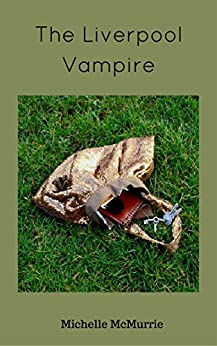 The Liverpool Vampire by [Michelle McMurrie, Jenny Pugh]