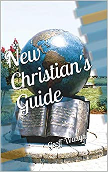 [Geoff Waugh]のNew Christian's Guide (Great Commission Book 4) (English Edition)