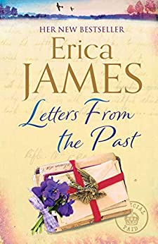 Letters From the Past: The bestselling family drama of secrets and second chances by [Erica James]