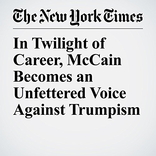 In Twilight of Career, McCain Becomes an Unfettered Voice Against Trumpism copertina