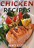 Chicken Recipes: Top 50 Most Delicious Super Easy 3 Step or Less Chicken Recipes for Family &...
