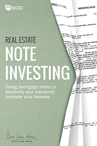 Real Estate Investing Books! - Real Estate Note Investing: Using Mortgage Notes to Passively and Massively Increase Your Income