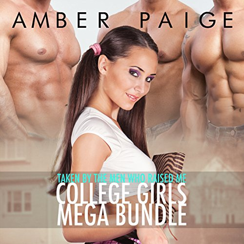 Taken by the Men Who Raised Me: College Girls Mega Bundle audiobook cover art