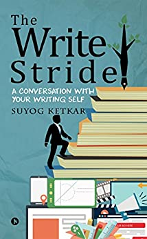 The Write Stride : A Conversation with Your Writing Self by [Suyog Ketkar]