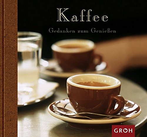 Kaffee (Gedanken zum Geniessen)