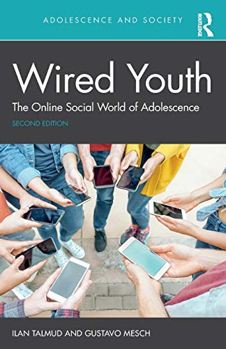 Wired Youth: The Online Social World of Adolescence (Adolescence and Society)