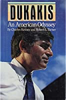 Dukakis: An American Odyssey 0395470897 Book Cover