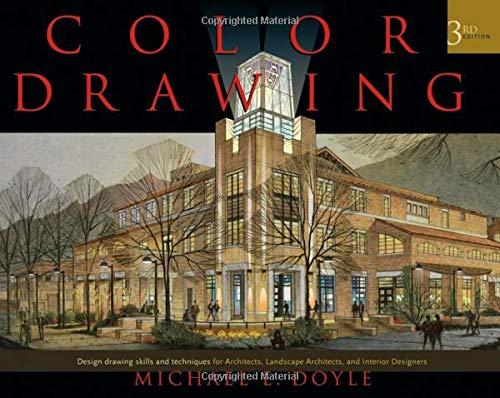 Compare Textbook Prices for Color Drawing: Design Drawing Skills and Techniques for Architects, Landscape Architects, and Interior Designers 3 Edition ISBN 9780471741909 by Doyle, Michael E.