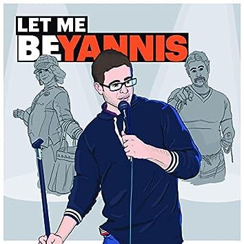 Let Me Be Yannis