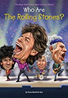 Who Are the Rolling Stones? (Who Was?)