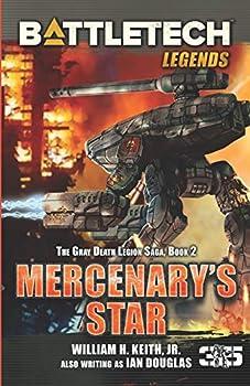 BattleTech Legends  Mercenary s Star  The Gray Death Legion Saga Book 2