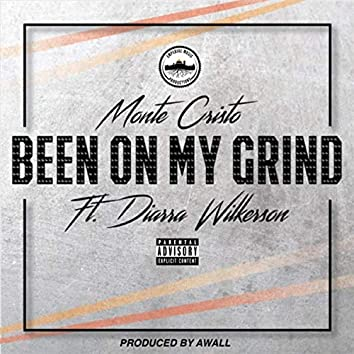Been on My Grind (feat. Diarra Wilkerson)