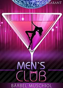 Mens Club. Erotischer Roman von [Muschiol, Bärbel]