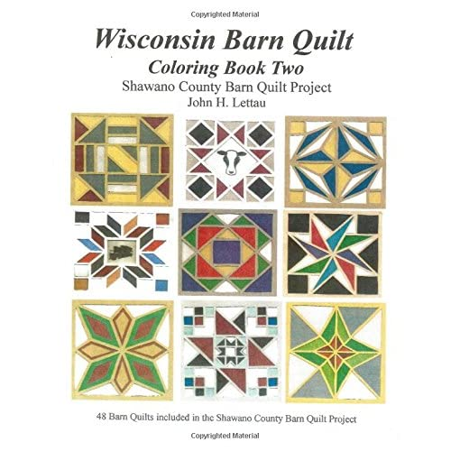 Wisconsin Barn Quilts Coloring Book Two Lettau John H 9781523315482 Amazon Com Books
