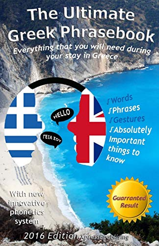 The Ultimate Greek Phrasebook: Everything that you will need during your stay in Greece