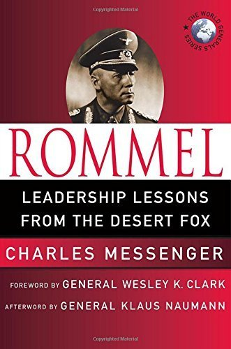 Rommel: Lessons from Yesterday for Today's Leaders (World Generals Series) by Charles Messenger (2009-06-09)