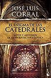 El enigma de las catedrales: Mitos y misterios de la arquitectura gótica: 1 (Divulgación)