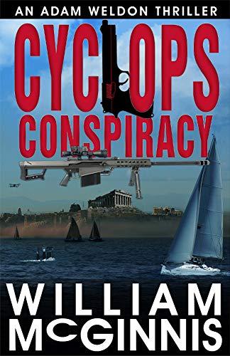 Cyclops Conspiracy: An Adam Weldon Thriller by [William McGinnis]