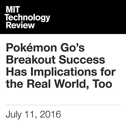 Pokémon Go's Breakout Success Has Implications for the Real World, Too cover art