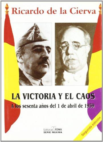 La victoria y el caos : a los sesenta años del 1 de abril de 1939 (Fondos Distribuidos)