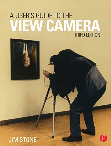 A User's Guide to the View Camera: Third Edition (English Edition)