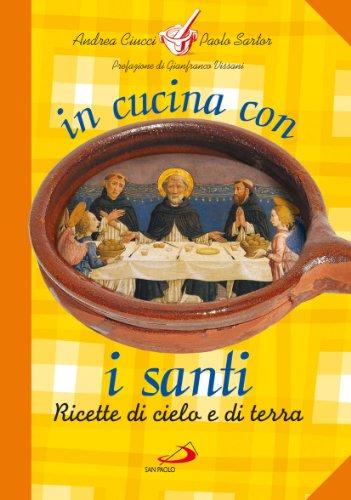 In cucina con i santi. I piatti di grandi uomini e donne
