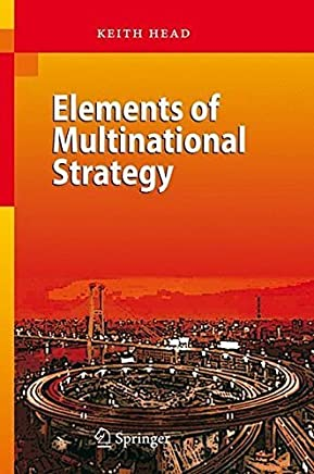 Elements of Multinational Strategy by Keith Head(2007-10-23)