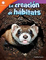 La creacion de habitats / Creating a Habitat (Smithsonian Readers)