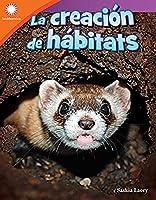 La creacion de habitats / Creating a Habitat