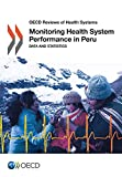 Monitoring Health System Performance in Peru: Data and Statistics: Volume 2017 (OECD reviews of health systems)
