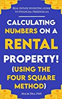 Real Estate Investing for Freedom 101: Calculating Numbers on a Rental Property ( Using the Four Square Method)!