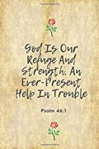 God is our refuge and strength (Psalm 46:1): Bible verse: Perfect Size 110 Page Journal Notebook Diary (110 Pages, Lined, 6 x 9)