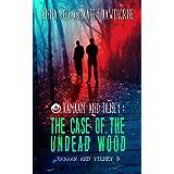 Kanaan & Tilney: The Case of the Undead Wood (Kanaan & Tilney Investigations Book 3) (English Edition)